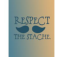 Respect the Stache Photographic Print