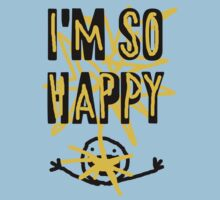 I'm so Very HAPPY by Aaran Bosansko