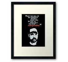 You crap MARGARITAS! Framed Print