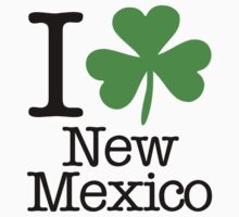 I Love (Shamrock) New Mexico	 by saintpaddiesday