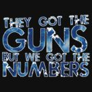 5 to 1 - they got the guns but we got the numbers by grant5252