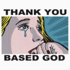 Thank You Based God by masongerrard
