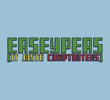 EASEYPEAS - IT JUSTE COMPTOOTERS by HauntedBox