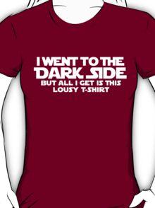 Went to dark side - Lousy T-Shirt (white) T-Shirt