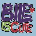 BILE IS CUTE by databendr