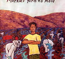Digital Sharecroppers (Markie's Farm) by Kevin Marcoux by Kevin Marcoux