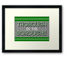 Thorough in the Boroughs Framed Print