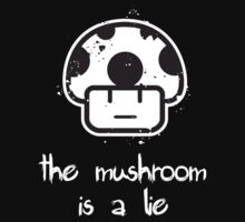 The Mushroom is a Lie! T-Shirt