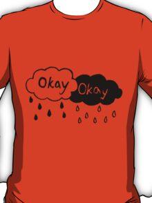 OkayOKAY T-Shirt