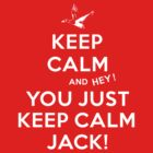 Keep Calm Jack! by Dansmash