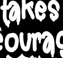 Creativity Takes Courage B&W Sticker