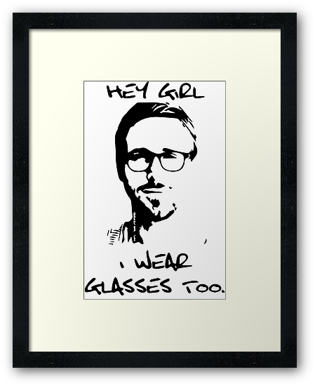 Hey Girl, I Wear Glasses Too. by jerasky