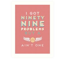 99 Problems But A ___ Ain't One (Hogwarts edition) Art Print
