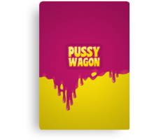 PUSSY WAGON Canvas Print