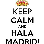 Keep calm and Hala Madrid! by Jrexxx