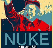 Kim Jong Un-NUKE Clothing (Obama HOPE Spoof) by Oscar Wong
