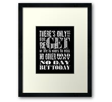 RENT No Day but Today Framed Print