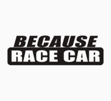 Because race car - Black by bigredbubbles6