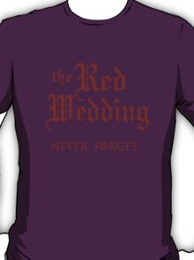 The Red Wedding - Never Forget!  T-Shirt
