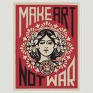 Make Art Not War by Eugenenoguera