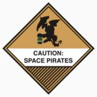 Space Pirates Warning Placard by W4rnings