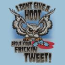 I don't give a HOOT! by scott sirag