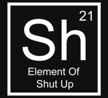 Sh Element For Shut Up by BrightDesign