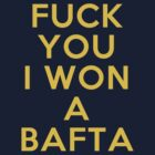 Fuck you, I won a Bafta. by SoulOfEmma
