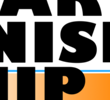 Start. Finish. Ship. Sticker