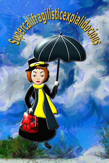 Mary Poppins - Supercalifragilisticexpialidocious by Dennis Melling