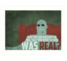 The Matrix - Morpheus: Ever had a dream... Art Print
