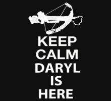 Keep Calm Daryl Is Here by blckstrps29