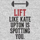 Lift like Kate Upton is spotting you by RexLambo