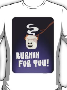 Burnin For You T-Shirt