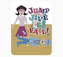 Jump Jive and Fail! by mytshirtfort