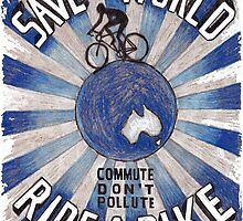 Save The World, Ride A Bike by CYCOLOGY
