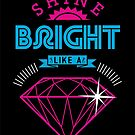 Shine Bright by freeagent08