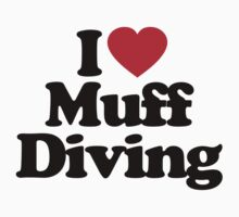 I Love Muff Diving by iheart