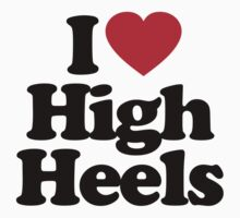 I Love High Heels by iheart