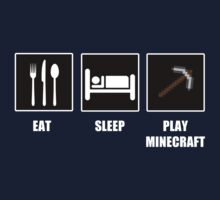 Eat Sleep Play Minecraft by tappers24