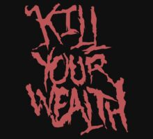 Kill Your Wealth by Maestro Hazer