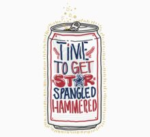 Time To Get Star Spangled Hammered (Can Shirt) by Look Human