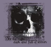 For the night is dark and full of terrors... by Keelin  Small
