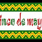 arriba cinco de mayo by maydaze