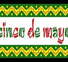 arriba cinco de mayo by maydaze