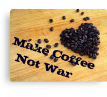 Make Coffee Not War Canvas Print