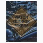 Watch Out For Bikers by Scott Dovey