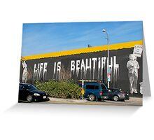 Life is Beautiful Greeting Card