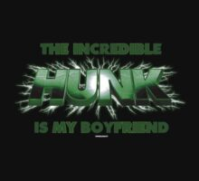 THE INCREDIBLE HUNK IS MY BOYFRIEND by viperbarratt