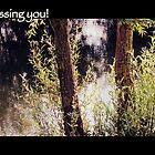 Missing you! by Angele Ann  Andrews